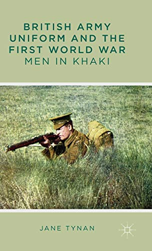 9780230301573: British Army Uniform and the First World War: Men in Khaki