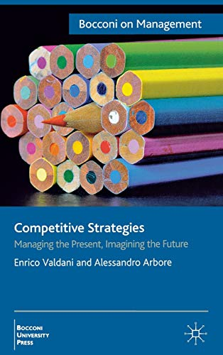 9780230301641: Competitive Strategies: Managing the Present, Imagining the Future