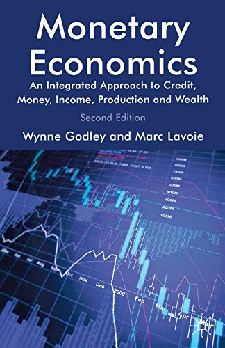 9780230301849: Monetary Economics: An Integrated Approach to Credit, Money, Income, Production and Wealth