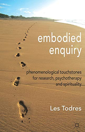 9780230302303: Embodied Enquiry: Phenomenological Touchstones for Research, Psychotherapy and Spirituality
