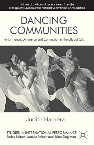 9780230302334: Dancing Communities: Performance, Difference and Connection in the Global City (Studies in International Performance)