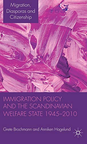 9780230302389: Immigration Policy and the Scandinavian Welfare State 1945-2010 (Migration, Diasporas and Citizenship)