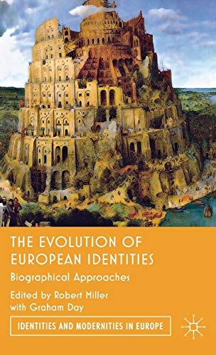 9780230302563: The Evolution of European Identities: Biographical Approaches (Identities and Modernities in Europe)