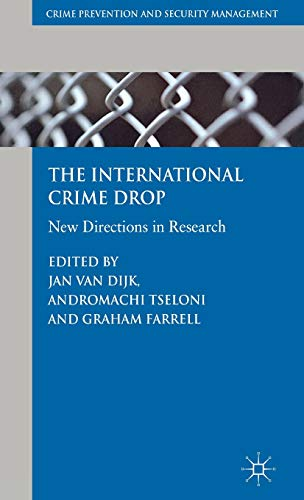 9780230302655: The International Crime Drop: New Directions in Research (Crime Prevention and Security Management)
