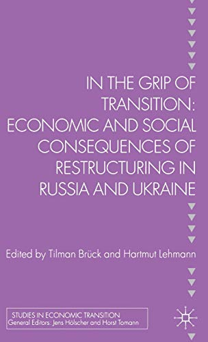 9780230303102: In the Grip of Transition: Economic and Social Consequences of Restructuring in Russia and Ukraine (Studies in Economic Transition)