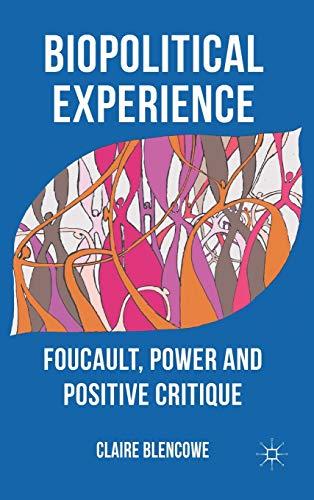 9780230303294: Biopolitical Experience: Foucault, Power and Positive Critique