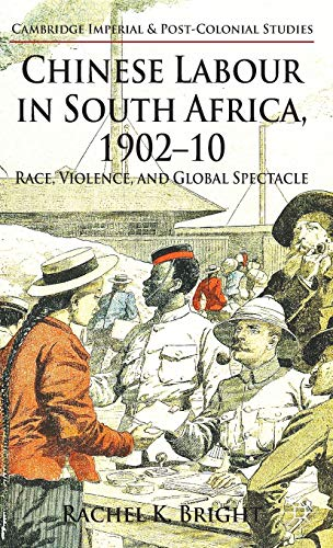 9780230303775: Chinese Labour in South Africa, 1902-10