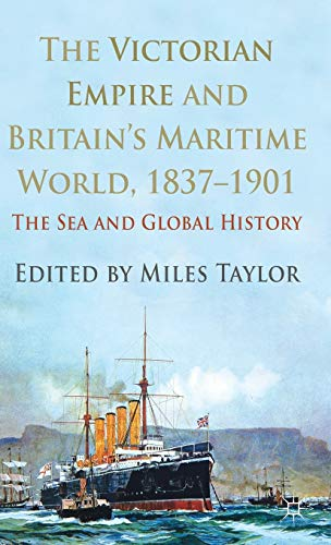9780230303881: The Victorian Empire and Britain's Maritime World, 1837-1901: The Sea and Global History
