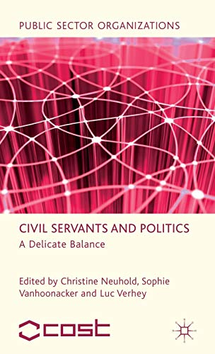 9780230304833: Civil Servants and Politics: A Delicate Balance (Public Sector Organizations)