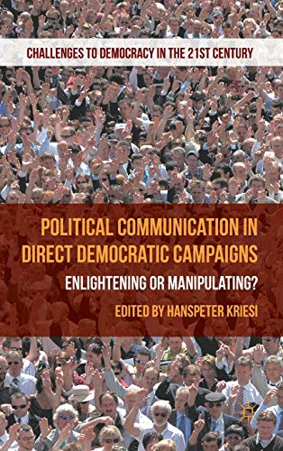 9780230304895: Political Communication in Direct Democratic Campaigns: Enlightening or Manipulating? (Challenges to Democracy in the 21st Century)