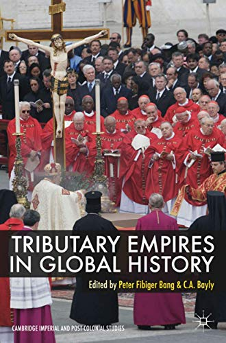 9780230308411: Tributary Empires in Global History (Cambridge Imperial and Post-Colonial Studies Series)