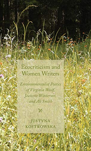 9780230308435: Ecocriticism and Women Writers: Environmentalist Poetics of Virginia Woolf, Jeanette Winterson, and Ali Smith