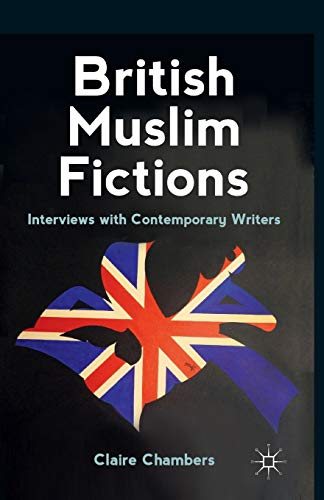 9780230308787: British Muslim Fictions: Interviews with Contemporary Writers