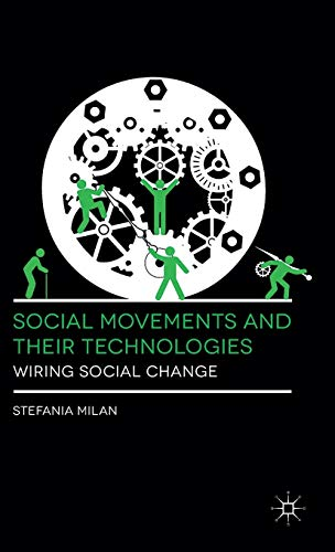 9780230309180: Social Movements and Their Technologies: Wiring Social Change