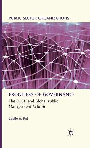 9780230309302: Frontiers of Governance: The OECD and Global Public Management Reform (Public Sector Organizations)