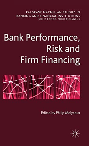 9780230313354: Bank Performance, Risk and Firm Financing (Palgrave Macmillan Studies in Banking and Financial Institutions)