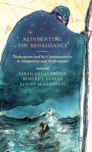 9780230313859: Reinventing the Renaissance: Shakespeare and his Contemporaries in Adaptation and Performance