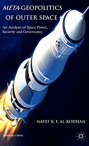 9780230314450: Meta-Geopolitics of Outer Space: An Analysis of Space Power, Security and Governance (St Antony's Series)