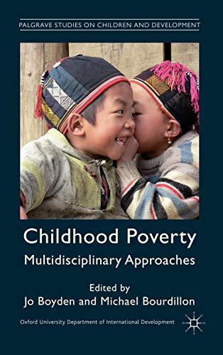 9780230319240: Childhood Poverty: Multidisciplinary Approaches (Palgrave Studies on Children and Development)