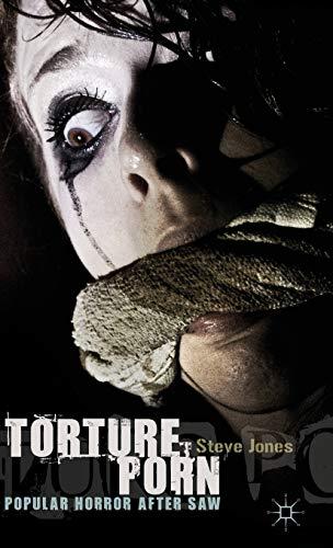 9780230319417: Torture Porn: Popular Horror after Saw