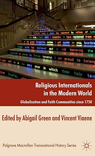 9780230319509: Religious Internationals in the Modern World: Globalization and Faith Communities since 1750 (Palgrave Macmillan Transnational History Series)