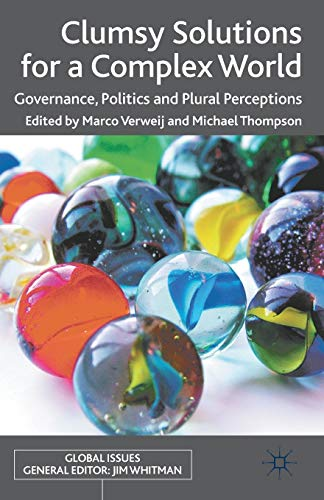 9780230319516: Clumsy Solutions for a Complex World: Governance, Politics and Plural Perceptions (Global Issues)