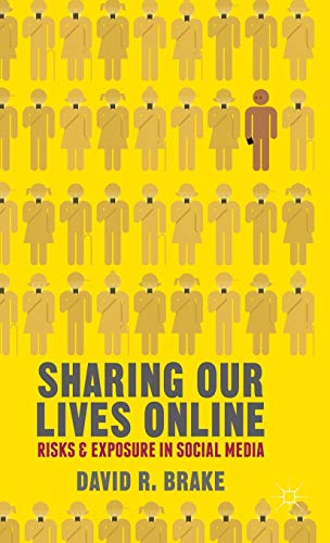 9780230320291: Sharing our Lives Online: Risks and Exposure in Social Media