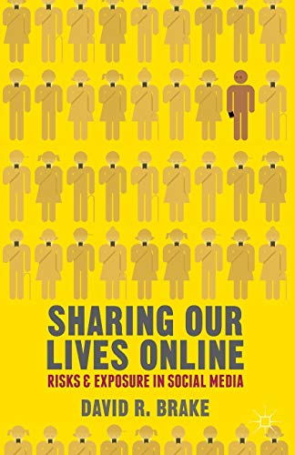 9780230320369: Sharing our Lives Online: Risks and Exposure in Social Media