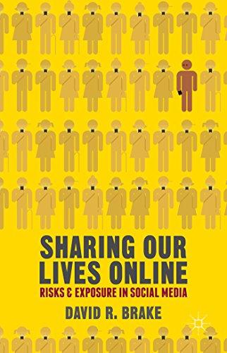 Sharing Our Lives Online : Risks and: David R. Brake