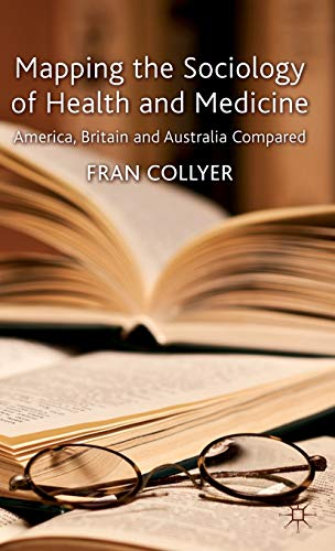 9780230320444: Mapping the Sociology of Health and Medicine: America, Britain and Australia Compared
