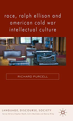 9780230321434: Race, Ralph Ellison and American Cold War Intellectual Culture (Language, Discourse, Society)