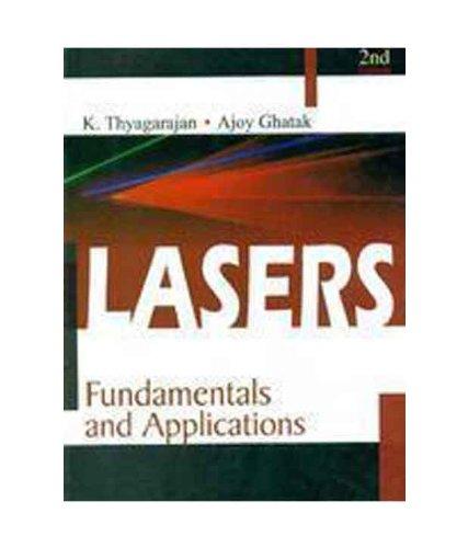 Lasers?Fundamentals & Theory (2/e): A.K.Ghatak & K.Thyagarajn