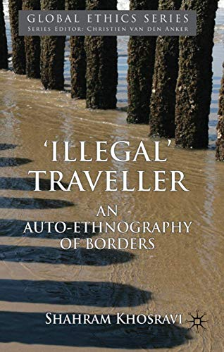 9780230336742: 'Illegal' Traveller: An Auto-Ethnography of Borders (Global Ethics)