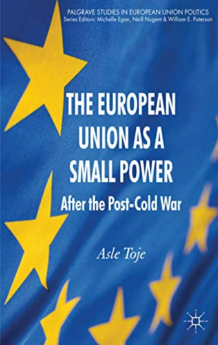 9780230336780: The European Union As a Small Power: After the Post-Cold War