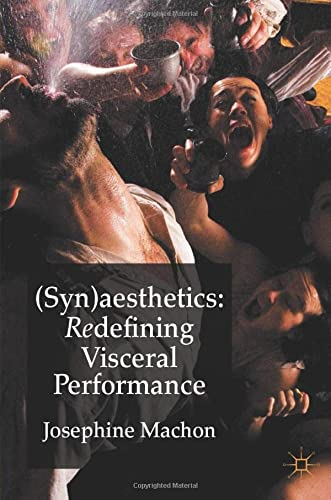 9780230336902: (Syn)aesthetics: Redefining Visceral Performance