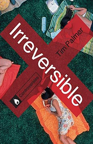 9780230336971: Irreversible (Controversies)