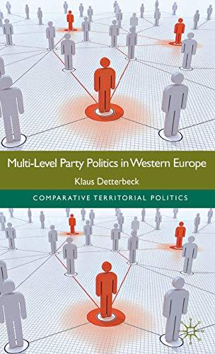 Multi-Level Party Politics in Western Europe (Comparative Territorial Politics): Detterbeck, Klaus