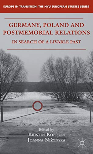 9780230337305: Germany, Poland and Postmemorial Relations: In Search of a Livable Past (Europe in Transition: The NYU European Studies Series)