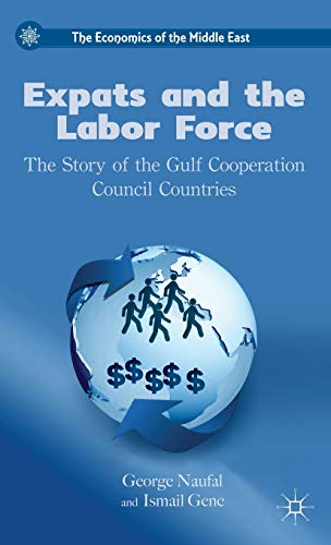 9780230337329: Expats and the Labor Force: The Story of the Gulf Cooperation Council Countries (The Economics of the Middle East)