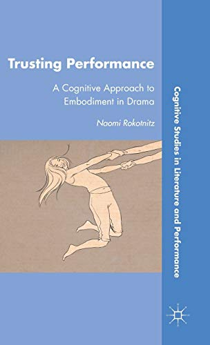 9780230337374: Trusting Performance: A Cognitive Approach to Embodiment in Drama (Cognitive Studies in Literature and Performance)