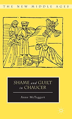 9780230337381: Shame and Guilt in Chaucer (The New Middle Ages)