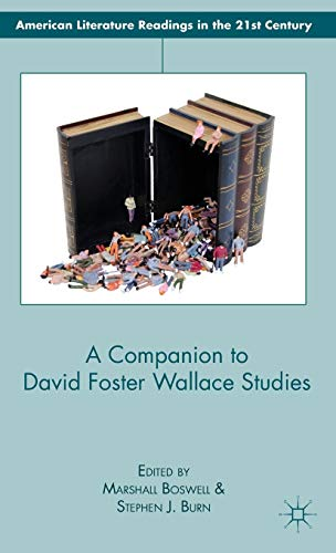 9780230338111: A Companion to David Foster Wallace Studies (American Literature Readings in the 21st Century)
