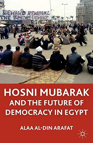 9780230338135: Hosni Mubarak and the Future of Democracy in Egypt