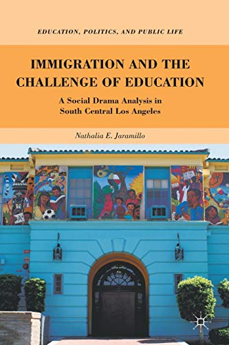 9780230338272: Immigration and the Challenge of Education: A Social Drama Analysis in South Central Los Angeles (Education, Politics and Public Life)