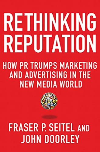 9780230338333: Rethinking Reputation: How PR Trumps Marketing and Advertising in the New Media World