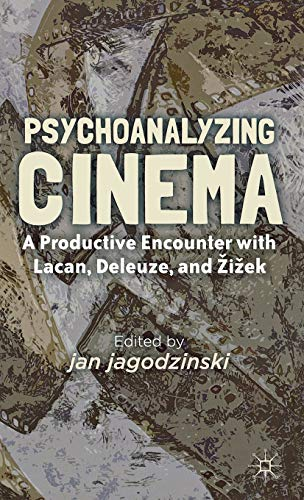 9780230338555: Psychoanalyzing Cinema: A Productive Encounter with Lacan, Deleuze, and Žižek