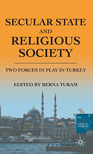 9780230338616: Secular State and Religious Society: Two Forces in Play in Turkey