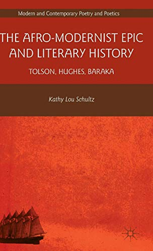 9780230338739: The Afro-Modernist Epic and Literary History: Tolson, Hughes, Baraka (Modern and Contemporary Poetry and Poetics)