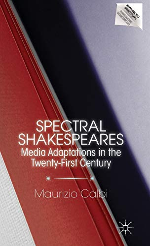 9780230338753: Spectral Shakespeares: Media Adaptations in the Twenty-First Century