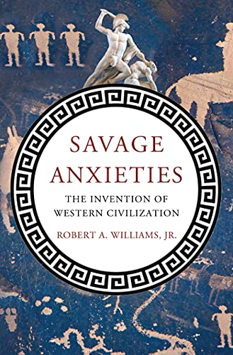 9780230338760: Savage Anxieties: The Invention of Western Civilization